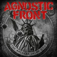 Agnostic Front | The American Dream Died