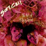 Soft Cell| The Art Of Falling Apart