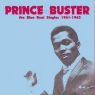 Prince Buster | The Blue Beat Singles 1961 - 1962