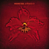 Machine Head| The Burning Red