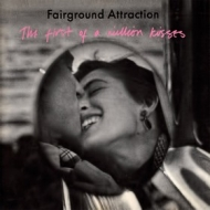 Fairground Attraction | The First Of A Million Kisses