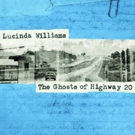 Williams Lucinda | The Ghosts Of Highway 20