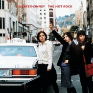 Sleater Kinney | The Hot Rock