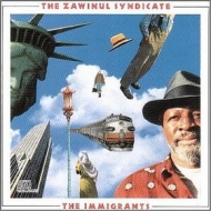 Zawinul Syndicate| The Immigrant