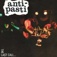 Anti-Pasti| The last call
