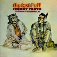 Spooky Tooth| The Last Puff