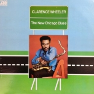 Wheeler Clarence | The New Chicago Blues