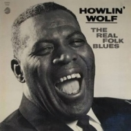 Howlin Wolf | The Real Folk Blues