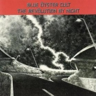 Blue Oyster Cult| The revolution by night