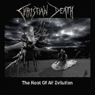 Christian Death | The Root Of All Evilution