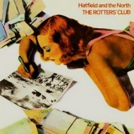 Hatfield And The North | The Rotters Club
