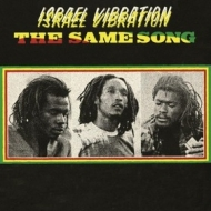 Israel Vibration | The Same Song
