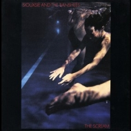 Siouxsie And The Banshees | The Scream