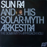 Sun Ra | The Solar Myth Approach Vol. 1