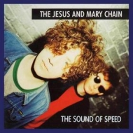 Jesus And Mary Chain   | The Sound Of Speed