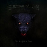 Orange Goblin | The Wolf Bites Back