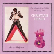 Christian Death| Then Decomposition of the Evening With