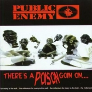 Public Enemy| There's a Poison Going On
