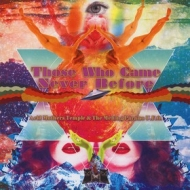 Acid Mothers Temple | Those Who Came Never Before