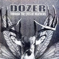 Dozer | Through The Eyes Of Heathens
