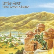 Little Feat | Time Loves A Hero