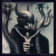 Celtic Frost | To Mega Therion