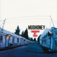 Mudhoney | Tomorrow Hit Today