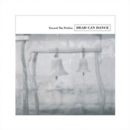 Dead Can Dance | Toward The Within