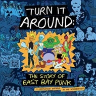 AA.VV. Punk | Turn It Around: The Story Of East Bay Punk