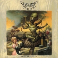 Screaming Trees | Uncle Anesthesia