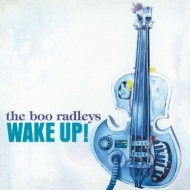 Boo Radleys | Wake Up!