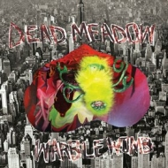 Dead Meadow | Warble Womb