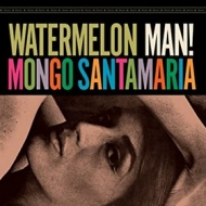 Santamaria Mongo | Watermelon Man!