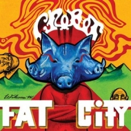 Crobot | Welcome To ... Fat City