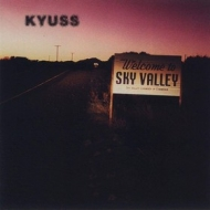 Kyuss | Welcome To The Sky Valley