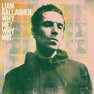 Gallagher Liam | Why Me? Why Not.