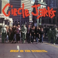Circle Jerks | Wild In The Streets