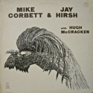 Corbett Mike & Jay Hirsh| with Hugh McCracken