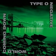 Type O Negative | World Coming Down