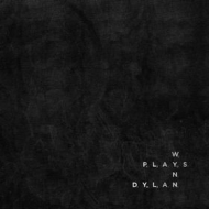 Wynn Steve            | Wynn Plays Dylan