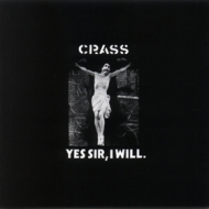 Crass| Yes Sir, I Will
