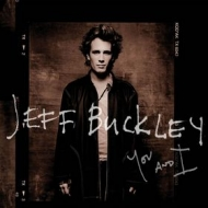Buckley Jeff | You And I