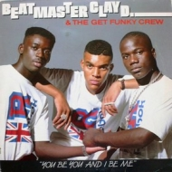 Beatmaster Clay D. & Get Funky Crew| You bu you and i be me